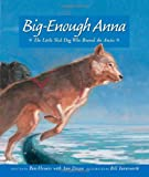 51cpZiUBAKL. SL160  Big Enough Anna: The Little Sled Dog Who Braved Th