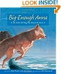 Big-Enough Anna: The Little Sled Dog...