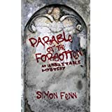 Parable of the Forgotten - An Unsuitable Mysteryby Simon Fenn