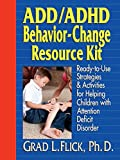 img - for ADD / ADHD Behavior-Change Resource Kit: Ready-to-Use Strategies and Activities for Helping Children with Attention Deficit Disorder book / textbook / text book
