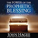 The Power of the Prophetic Blessing: An Astonishing Revelation for a New Generation (       UNABRIDGED) by John Hagee Narrated by Bob Souer