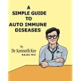 A Simple Guide to AutoImmune Diseases (A Simple Guide to Medical Conditions)