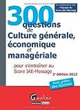echange, troc Gualino éditeur - 300 questions de Culture générale, économique et managériale pour s'entraîner au Score IAE-Message