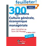 300 questions de Culture générale, économique et managériale pour s'entraîner au Score IAE-Message