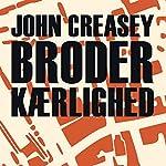 Broderkærlighed | John Creasey