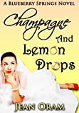 img - for Champagne and Lemon Drops: A Blueberry Springs Chick Lit Contemporary Romance book / textbook / text book