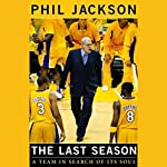 The Last Season: A Team in Search of Its Soul | Phil Jackson