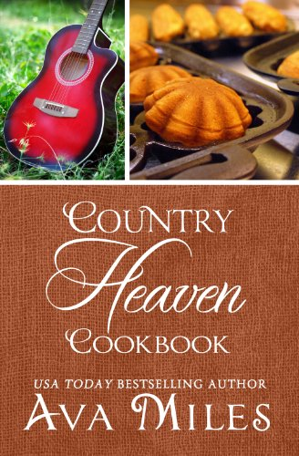 Ava Miles - Country Heaven Cookbook: Family Recipes & Remembrances