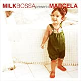 MILK BOSSA presents MARCELA