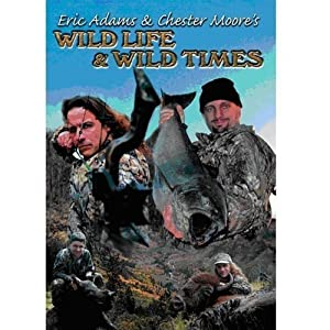 Eric Adams & Chester Moores: Wild Life Wild Times