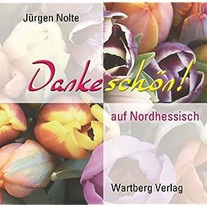 """""""Dankeschön"""" auf Nordhessisch (Geschenkbüchlein)"""