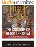 The Kingdom of Herod the Great: The History of the Herodian Dynasty in Ancient Israel During the Life of Jesus (English Edition)