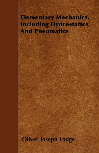 Elementary Mechanics, Including Hydrostatics And Pneumatics
