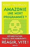 Amazonie une mort programmée ?
