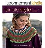 Fair Isle Style: 20 Fresh Designs for a Classic Technique