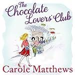 The Chocolate Lovers' Club | Carole Matthews