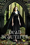 Dead Beautiful (A Dead Beautiful Novel)