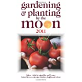 Gardening and Planting by the Moon 2011: Higher Yields in Vegetables and Flowersby Nick Kollerstrom