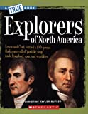 img - for Explorers of North America (True Books: American History) book / textbook / text book