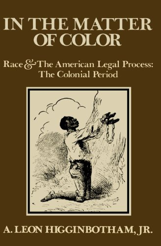 In the Matter of Color: Race and the American Legal...