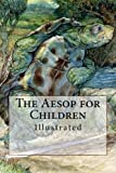 img - for The Aesop for Children: Illustrated book / textbook / text book
