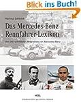 Das Mercedes-Benz Rennfahrer-Lexikon:...