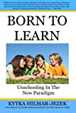 Born To Learn: Unschooling In the New Paradigm