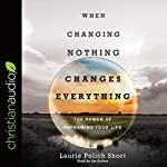 When Changing Nothing Changes Everything | Laurie Polich Short