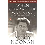 When Character Was King: a Storyby Peggy Noonan