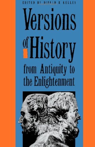 Versions of History from Antiquity to the Enlightenment PDF