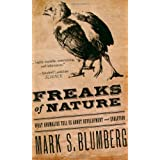 "Freaks of Nature : What Anomalies Tell Us About Development and Evolutionvon ""Mark S. Blumberg"""