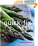 More Quick-Fix Vegan: Simple, Delicious Recipes in 30 Minutes or Less