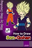 How To Draw Super Saiyan Son Gohan: Step-By-Step Drawing Lessons for Children
