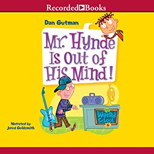 Mr. Hynde Is Out of His Mind!: My Weird School, Book 6 | [Dan Gutman]