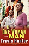 img - for A One Woman Man: A Novel (Strivers Row) book / textbook / text book