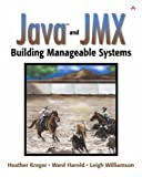 img - for Java  and JMX: Building Manageable Systems 1st edition by Kreger, Heather, Harold, Ward, Williamson, Leigh (2003) Paperback book / textbook / text book