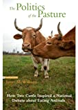 img - for The Politics of the Pasture book / textbook / text book