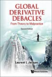img - for Global Derivative Debacles: From Theory to Malpractice: 2nd Edition book / textbook / text book