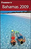 Frommer's Bahamas 2009 (frommer's Complete Guides)