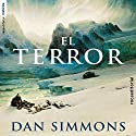 El terror [The Terror] (       UNABRIDGED) by Dan Simmons, Ana Herrera - translator Narrated by Jorge Tejedor