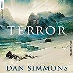 El terror [The Terror] | Dan Simmons,Ana Herrera - translator
