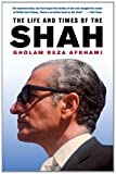 img - for The Life and Times of the Shah by Afkhami, Gholam Reza (January 12, 2009) Hardcover book / textbook / text book