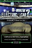 img - for What is the Electric Car?: 79 REASONS to Drive Electric book / textbook / text book