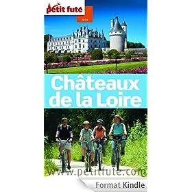 Chateaux de la Loire 2014 Petit Fut� (avec cartes, photos + avis des lecteurs)