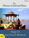 The Diwan of Zeb-Un-Nissa [with active TOC] (Wisdom of the East Book 6)