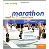 Marathon and Half Marathon: From Start to Finishby Sam Murphy