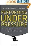 Performing Under Pressure: The Scienc...