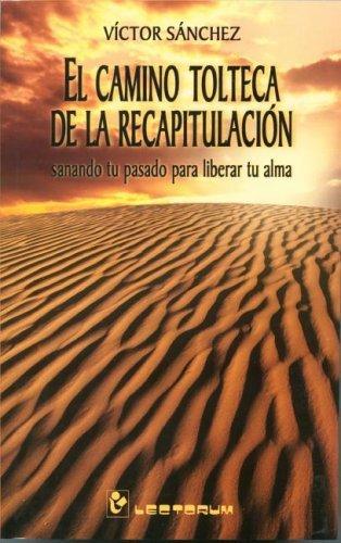 El camino tolteca de la recapitulacion (Hombre y Sus Ideas) (Spanish Edition) by Victor Sanchez (2003-08-15)