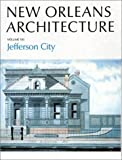 New Orleans Architecture Vol VII: Jefferson City by Friends Of The Cabildo (1989) Hardcover
