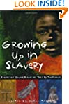 Growing Up in Slavery: Stories of You...